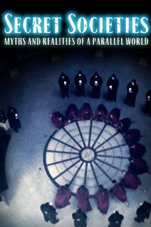 Secret Societies - Myths and Realities of a Parallel World