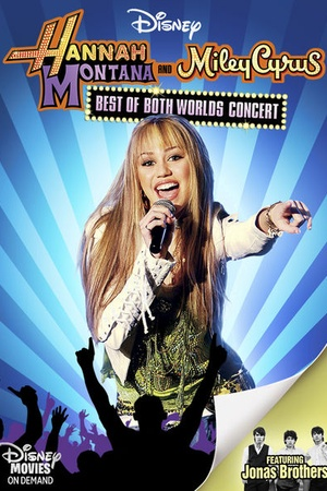 Hannah Montana / Miley Cyrus: Best of Both Worlds Concert