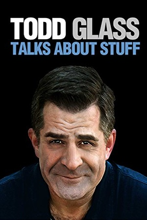 Todd Glass: Todd Glass Stand-Up Special