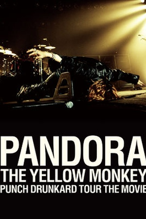 Pandora The Yellow Monkey: Punch Drunkard Tour The Movie