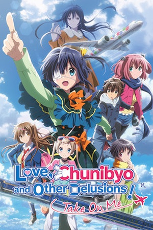 Love, Chunibyo and Other Delusions the Movie: Take on Me
