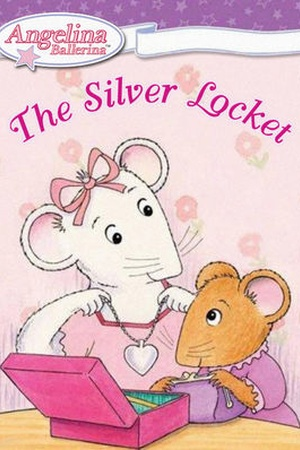 Angelina Ballerina: The Silver Locket