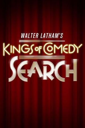 Walter Latham's Kings of Comedy Search