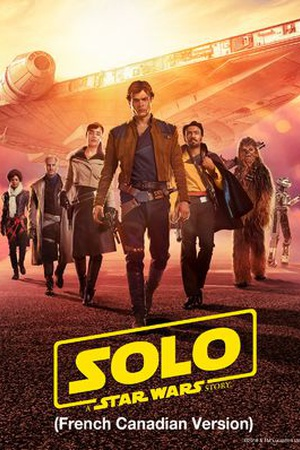 Solo: A Star Wars Story (French-Canadian Version)