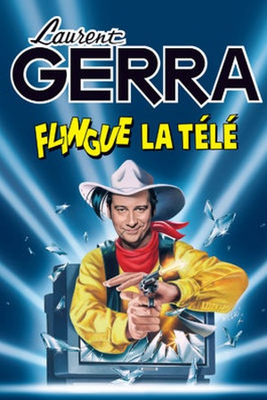 Laurent Gerra Flingue La Tele