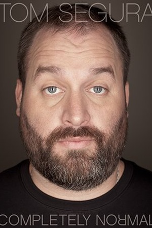 Tom Segura: Completely Normal
