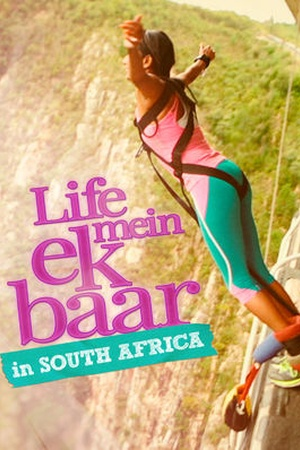 Life Mein Ek Baar (South Africa)
