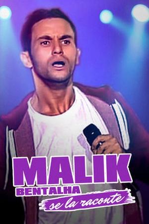 Malik Bentalha - Se La Raconte