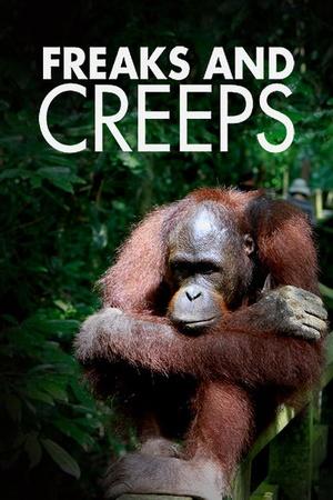Freaks and Creeps