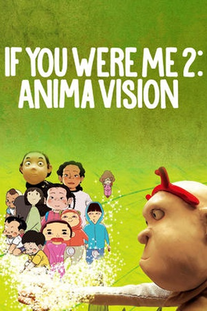 If You Were Me 2: Anima Vision