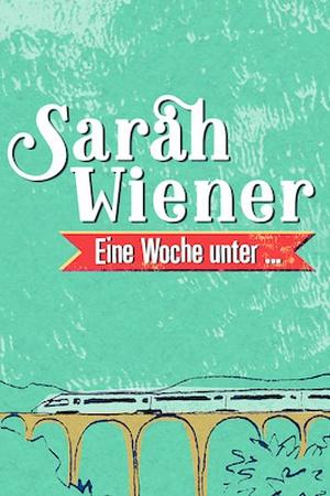 Sarah Wiener, Eine Woche unter…