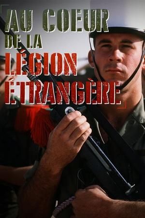 Au cœur de la légion étrangère : des hommes d'exception