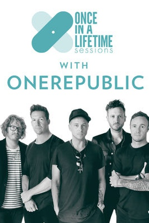 Once in a Lifetime Sessions with OneRepublic
