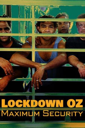 Lockdown Oz: Maximum Security
