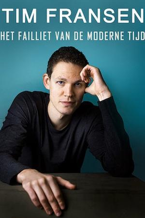 Tim Fransen - Het Failliet van de Moderne Tijd