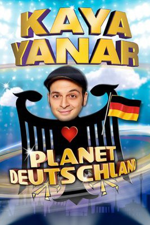 Kaya Yanar,  Planet Deutschland
