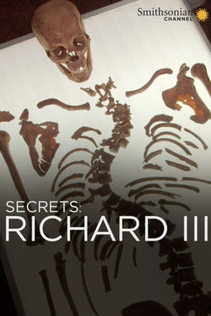 Secrets: Richard III Revealed