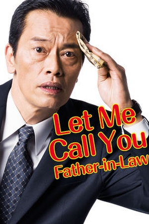 Let Me Call You Father-in-Law