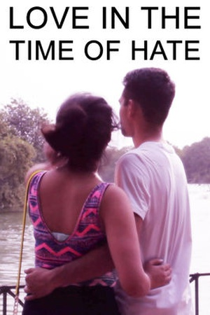 Love in the Time of Hate