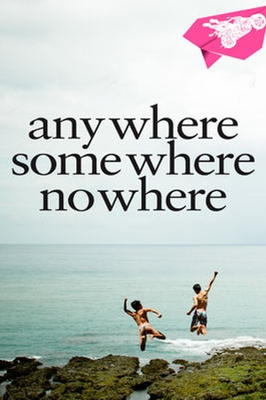 Anywhere, Somewhere, Nowhere