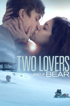 Two lovers and a bear 2016 available on netflix for 2 lovers pic