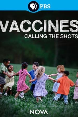 Nova: Vaccines: Calling the Shots
