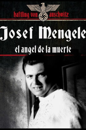 Mengele, the Angel of Death