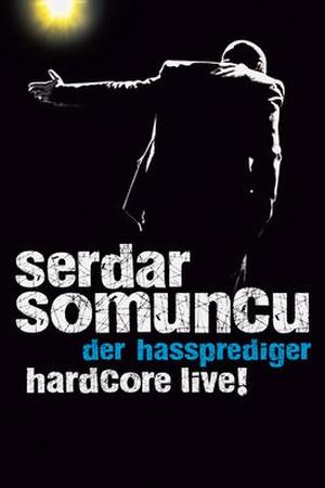 Serdar Somuncu - Der Hassprediger/Hardcore Live!
