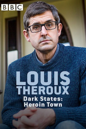 Louis Theroux: Dark States - Heroin Town