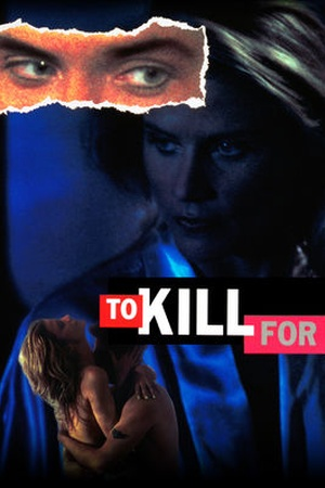 To Kill For