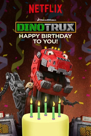 Dinotrux: Happy Birthday to You!