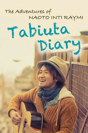 The Adventures of Naoto Inti Raymi Tabiuta Diary