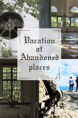 Vacation at Abandoned places