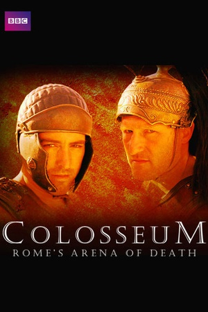 Colosseum: Rome's Arena of Death