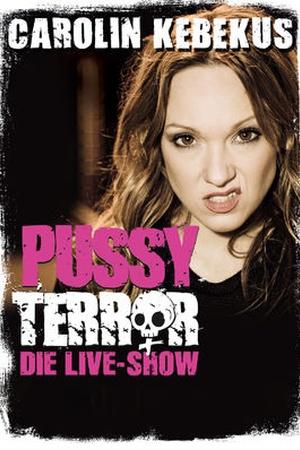 Carolin Kebekus: PussyTerror Die Live-Show!