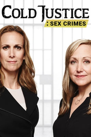 Cold Justice: Sex Crimes