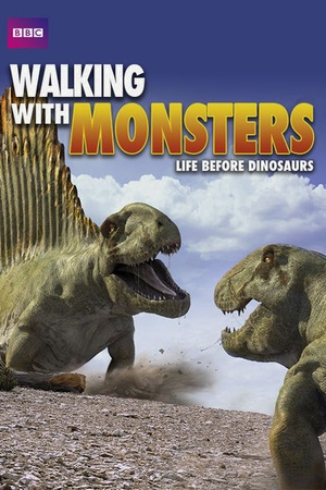 Walking with Monsters: Life Before Dinosaurs