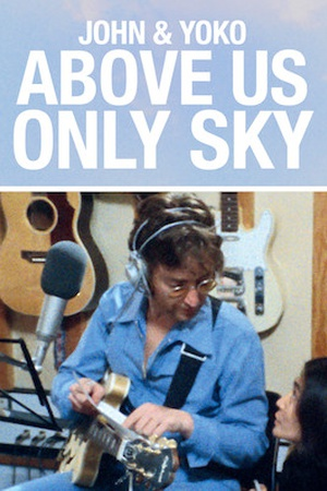 John and Yoko: Above Us Only Sky