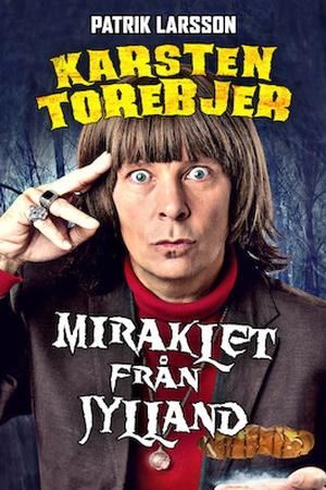 Patrik Larsson - Karsten Torebjer, Miraklet från Jylland