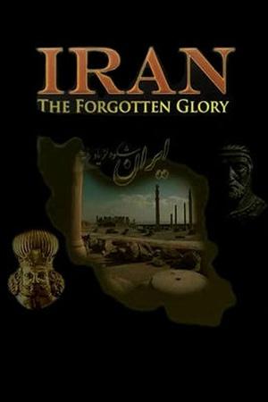 Iran: The Forgotten Glory