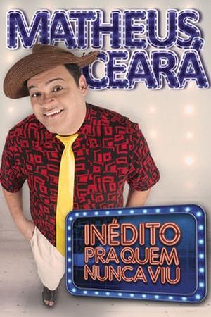 Matheus Ceará - Inédito pra quem nunca viu
