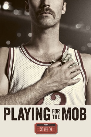30 for 30: Playing for the Mob
