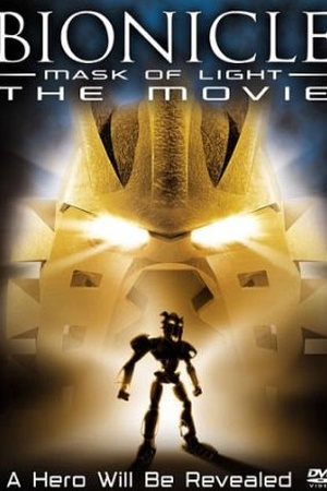 Bionicle: Mask of Light: The Movie