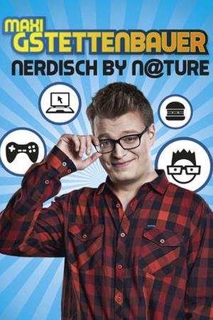 Maxi Gstettenbauer: Nerdisch by Nature