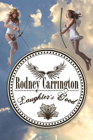 Rodney Carrington: Laughter's Good