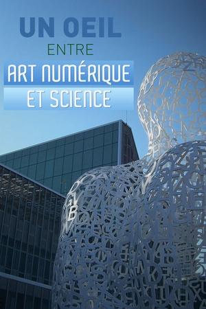Un oeil entre art numérique et science