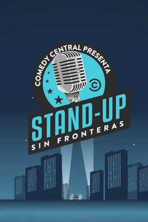 Comedy Central presenta: Stand Up Sin Fronteras