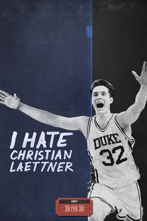 30 for 30: I Hate Christian Laettner