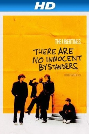 The Libertines: There Are No Innocent Bystanders