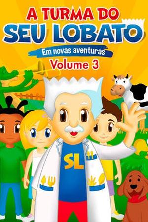 A Turma do Seu Lobato 'Em novas aventuras' - Volume 3